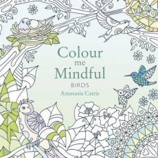 Booktopia Has Colour Me Mindful Birds By Anastasia Catris Buy A Discounted Paperback Of Online From Australias Leading