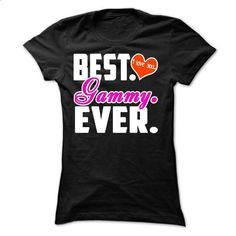 Best Gammy Ever T Shirts - #casual shirt #victoria secret sweatshirt. GET YOURS => https://www.sunfrog.com/Names/Best-Gammy-Ever--Grandma-Ladies.html?68278