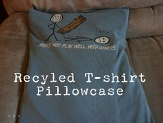 recycled t shirt crafts | Shirt Pillowcase | Cupcakes and Crinoline