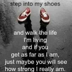 yes, step into my shoes and anyone else living with a chronic pain disease....