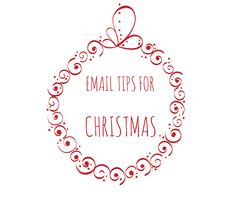 10 Tips for Cheertastic #B2B #Christmas #EmailCampaigns – Part II