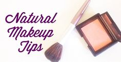 Follow these 5 makeup tips to achieve a natural look