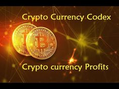 Crypto Currency Codex - Crypto currency Profits - YouTube
