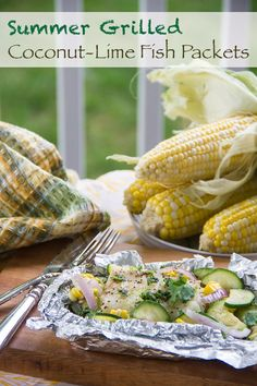 Summer Grilled Coconut-Lime Fish Packets. Easy and healthy foil fish packets for the grill, with corn and zucchini.