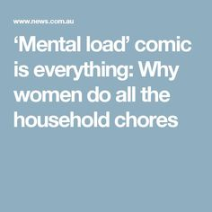 'Mental load' comic is everything: Why women do all the household chores