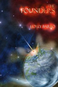 The Founders: Book one of the Sage Seed Chronicles by Holly Barbo. Fantasy