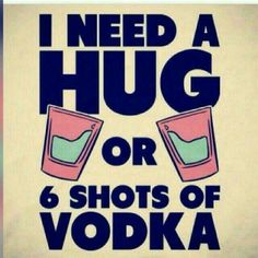 I think vodka might b better