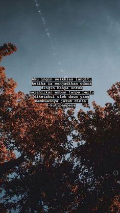 Quotes Rindu, Story Quotes, Tumblr Quotes, Text Quotes, People Quotes, Poetry Quotes, Mood Quotes, Daily Quotes, Qoutes