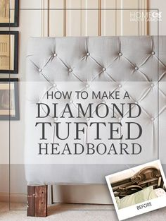Easy tutorial for how to DIY a diamond tufted headboard for under $50.00.