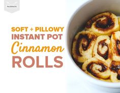 Soft   Pillowy Instant Pot Cinnamon Rolls