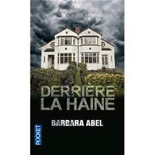 Derrière la haine 2012 Barbara ABEL
