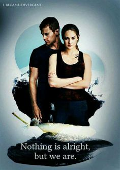 Nothing is alright, but we are. #FourTris GAHHHHHHHH