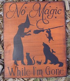 primitive witch halloween sign no magic while gone witches cats dogs halloween folk art witchcraft halloween decorations wiccan samhain