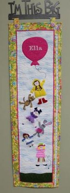 """""""Up Up And Away"""" growth chart patterns and kits available from Pastime Pieces. Check your child's height against floating dolls and toys. Personalize with your little girl's name for that added touch. Little Girl Names, Little Girls, Your Child, Pattern Design, Growth Charts, Quilts, Dolls, Sewing, Frame"""