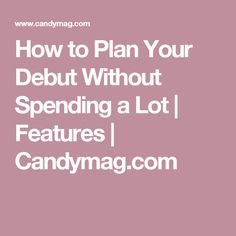 How to Plan Your Debut Without Spending a Lot | Features | Candymag.com
