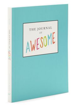 CHRONICLE BOOKS  The Journal of Awesome