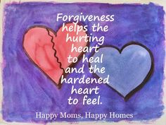 """Our Thoughts and Emotions - Part 2 of 3 """"Forgiveness helps the hurting heart to heal and the hardened heart to feel."""" Original photo and text by Christina Morley"""