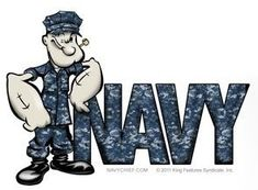 Daddy loves Popeye, figures, they're both sailors. :) - Help Us Salute Our Veterans by supporting their businesses at www.VeteransDirectory.com, Post Jobs and Hire Veterans VIA www.HireAVeteran.com Repin and Link URLs Navy Mom, Navy Sister, Go Navy, Navy Girlfriend, Navy Veteran, Navy Military, Military Wife, Navy Corpsman, Navy Chief