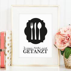 Poster, Print, Digitaldruck, Küchenposter, Sprücheposter, Zitat: In meiner Küche…