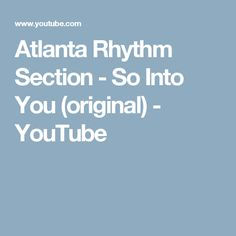 Atlanta Rhythm Section - So Into You (original) - YouTube