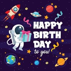 Modern Children Space Theme Birthday Party Happy Birthday Card Illustration PNG and Vector Happy Birthday Art, Birthday Text, Birthday Clipart, Kids Birthday Cards, Happy Birthday Messages, Happy Birthday Greetings, Birthday Party Themes, Birthday Celebration, First Birthday Pictures
