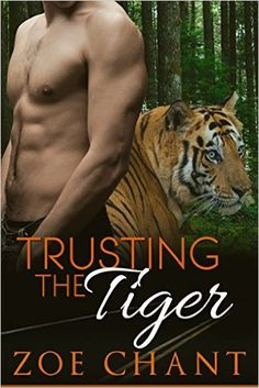 Trusting the Tiger: BBW Tiger Shifter Paranormal Romance - Kindle edition by Zoe Chant. Literature & Fiction Kindle eBooks @ Amazon.com.