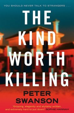 The Kind Worth Killing by Peter Swanson | 10 Great Psychological Thrillers That Are As Good As Gone Girl