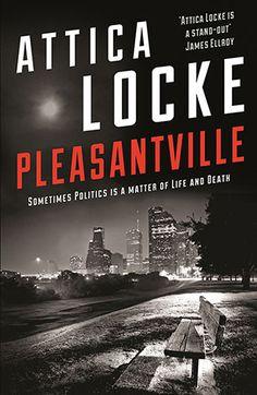 Pleasantville by Attica Locke 2016