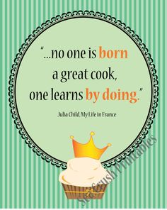 Cooking Inspirational Quote, Julia Child Quote, Printable Wall Decor, Digital Typography, JPEG and PDF Great present for cooks and everyone who would like to learn.