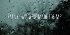 Rainy days were made for me. | Rainy Inspirations | Pinterest