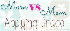 Mom vs Mom: Applying Grace