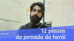 Os 12 passos da Jornada do Herói - PARTE 02