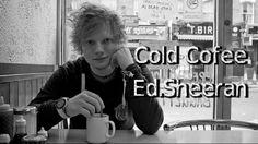 Cold Coffee - Ed.Sheeran (with Lyrics in screen)