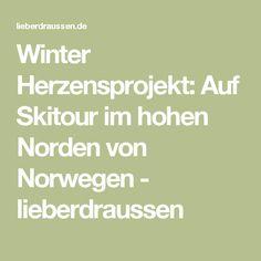 Winter Herzensprojekt: Auf Skitour im hohen Norden von Norwegen - lieberdraussen