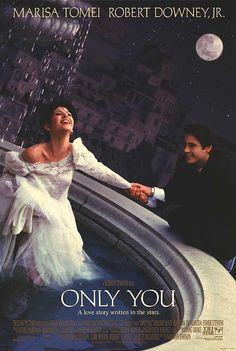 Only You (1994) A Pittsburgh teacher leaves her fiance for Italy in pursuit of a man with the name of her soulmate.