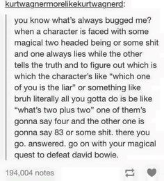 """I love the reference If you don't get the reference go watch the movie """"The Labyrinth"""" David Bowie plays Jareth/the goblin king and Jennifer Connelly plays Sarah Williams. It's such an amazing movie!"""