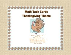 This Thanksgiving Themed  package offers three sets of task cards with 20 cards in each set.  This is great practice for addition and subtraction within 20. The collection contains the following: Set 1 has 20 addition problems Set 2 has 20 subtraction problems Set 3 is a mix of addition and subtraction and the orientation is changed to vertical for the problems There is a student answer sheet for each set and an answer key for each. There is a poster that can be used in a center setting.