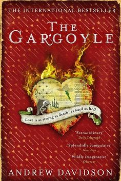 The Gargoyle by Andrew Davidson   49 Underrated Books You Really Need To Read