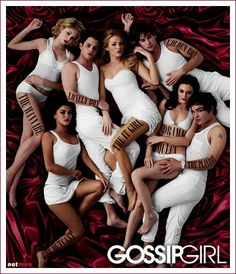 Gossip Girl. Im now addicted.