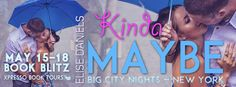 Tome Tender: Kinda Maybe by Elisa Daniels Blitz and Giveaway