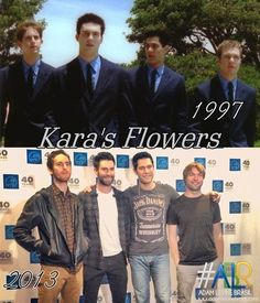 What I wouldn't give to rock out with my childhood friends for a living. Kara's Flowers - Then & now - Maroon 5