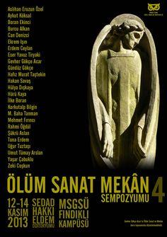 Ölüm Sanat Mekan Sempozyumu  12 - 14 Kasım 2013 MSGSÜ Sedad Hakkı Eldem Oditoryumu