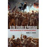 In the Trenches at Petersburg: Field Fortifications and Confederate Defeat (Civil War America) (Hardcover)By Earl J. Literary Fiction, Historical Fiction, Siege Of Petersburg, War Novels, The Siege, University Of North Carolina, Fun World, Fortification, World History