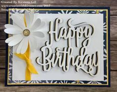 handmade birthday card from createwithkirsteen.com ... white with navy and bright yellow ... luv the stacked die cut HAPPY BIRTHDAY with three colors for the three layers ... Stampin' Up!