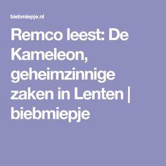 Remco leest: De Kameleon, geheimzinnige zaken in Lenten   biebmiepje
