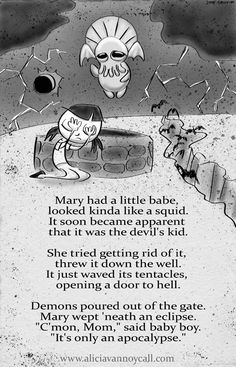 My series of   Apocalyptic Nursery Rhymes.    Laugh, share, tell people.   More will be added when the mood strikes.     now w00t aweso...