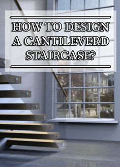 Learn how to design a cantilevered staircase by understanding the physics behind a cantilevered structure and the details of the steel frame. Staircase Landing, Floating Staircase, Staircase Design, Cantilever Stairs, Painted Stairs, Building Code, Stair Storage, Blog Images, Under Stairs