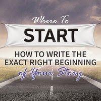 Martha Alderson aka Plot Whisperer: Where To Start: How To Write the Exact Right Begin...
