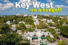 Party in Key West: 6 Top Ways to DO Key West on a BUDGET!