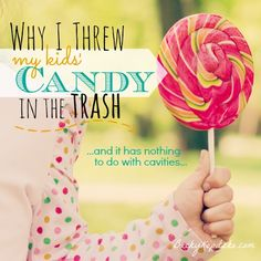 """What captures your kids' attention and causes them to beg, whine, or disobey? Call it what it is. """"Why I Threw My Kids' Candy in the Trash"""" from Time Out with Becky Kopitzke - Christian encouragement and advice for moms and wives."""